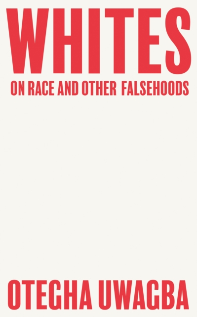 Image for Whites : On Race and Other Falsehoods