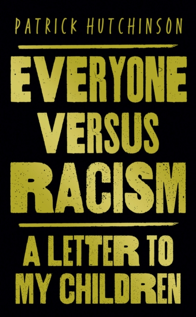 Image for Everyone Versus Racism : A Letter to Change the World