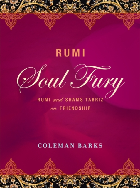 Cover for: Rumi: Soul Fury : Rumi and Shams Tabriz on Friendship