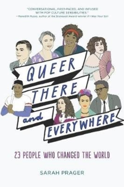 Cover for: Queer, There, and Everywhere : 23 People Who Changed the World