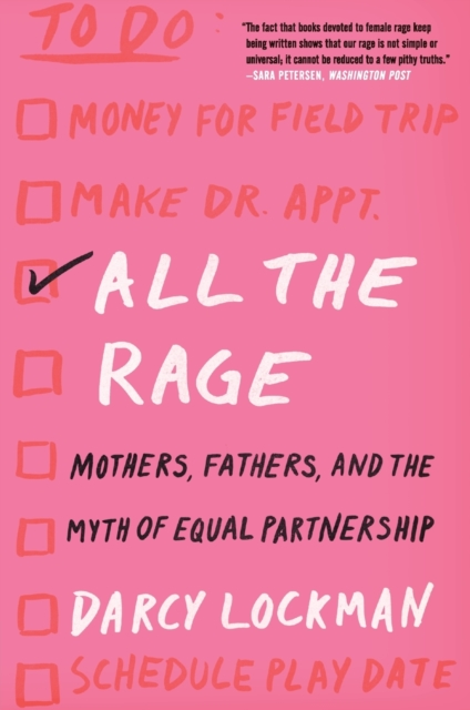 Cover for: All the Rage : Mothers, Fathers, and the Myth of Equal Partnership