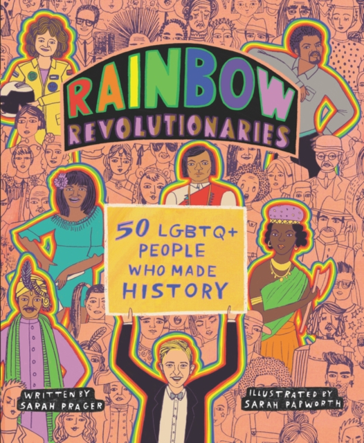 Cover for: Rainbow Revolutionaries : Fifty LGBTQ+ People Who Made History