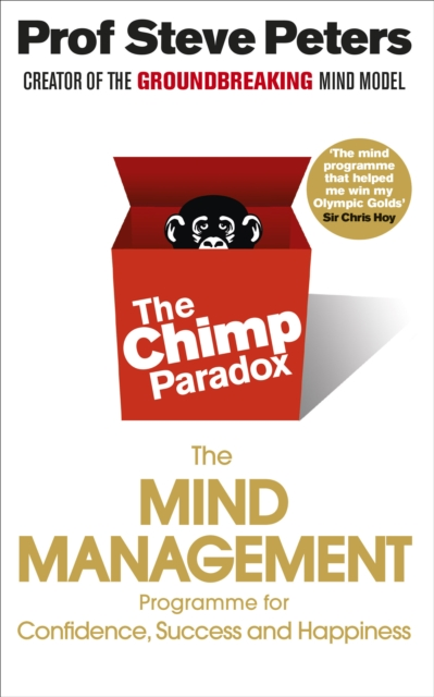 Cover for: The Chimp Paradox : The Acclaimed Mind Management Programme to Help You Achieve Success, Confidence and Happiness