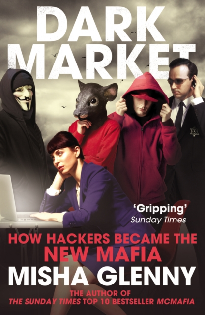Cover for: DarkMarket : How Hackers Became the New Mafia