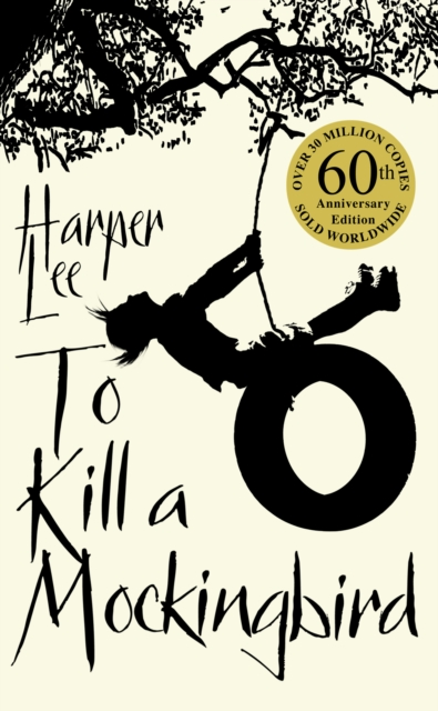 Cover for: To Kill A Mockingbird : 60th Anniversary Edition