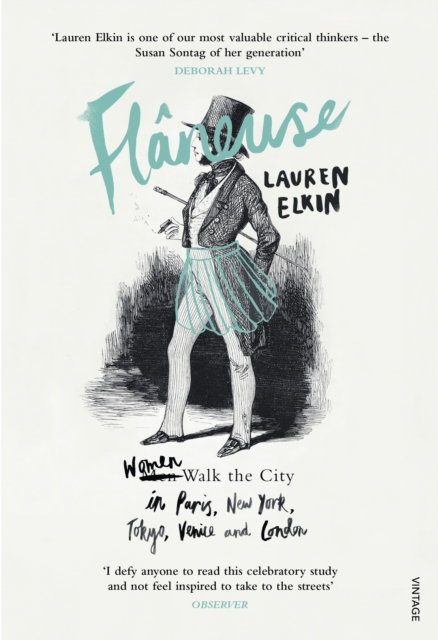 Image for Flaneuse : Women Walk the City in Paris, New York, Tokyo, Venice and London