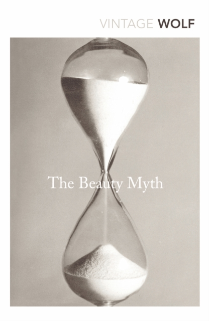 Cover for: The Beauty Myth : How Images of Beauty are Used Against Women
