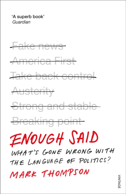Cover for: Enough Said : What's gone wrong with the language of politics?