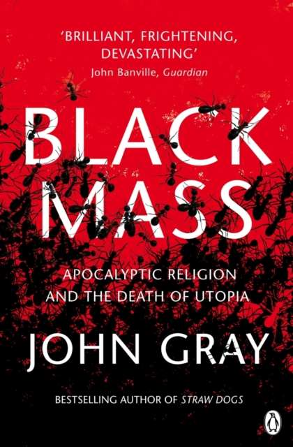 Cover for: Black Mass : Apocalyptic Religion and the Death of Utopia