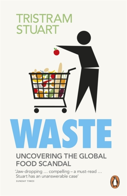 Image for Waste : Uncovering the Global Food Scandal