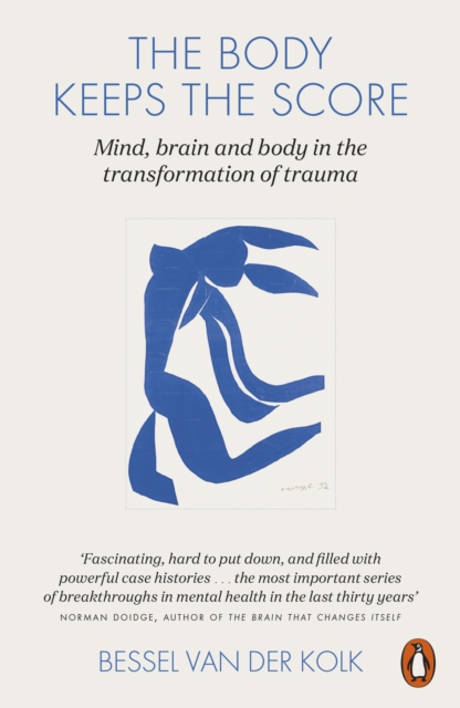 Cover for: The Body Keeps the Score : Mind, Brain and Body in the Transformation of Trauma