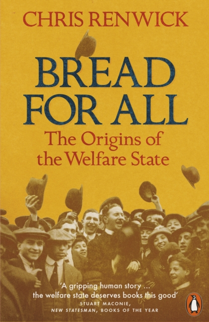 Cover for: Bread for All : The Origins of the Welfare State