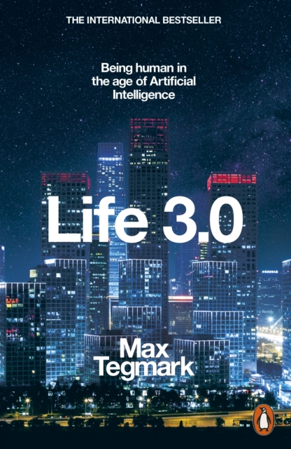 Image for Life 3.0 : Being Human in the Age of Artificial Intelligence