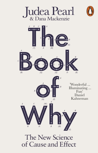 Cover for: The Book of Why : The New Science of Cause and Effect