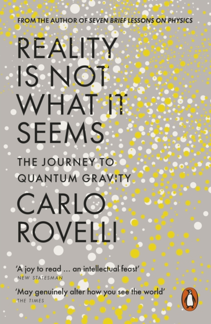 Cover for: Reality Is Not What It Seems : The Journey to Quantum Gravity