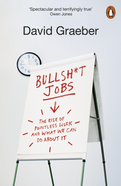 Image for Bullshit Jobs : The Rise of Pointless Work, and What We Can Do About It