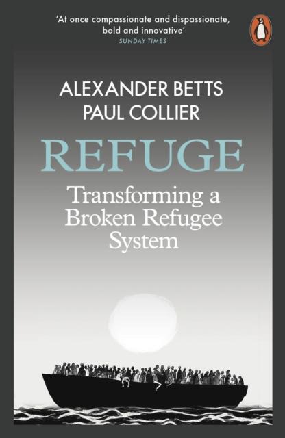 Cover for: Refuge : Transforming a Broken Refugee System