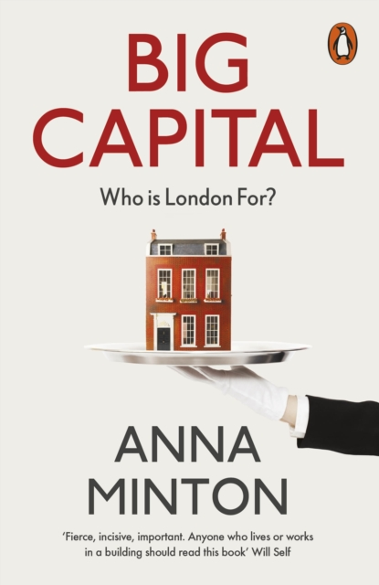 Image for Big Capital : Who Is London For?