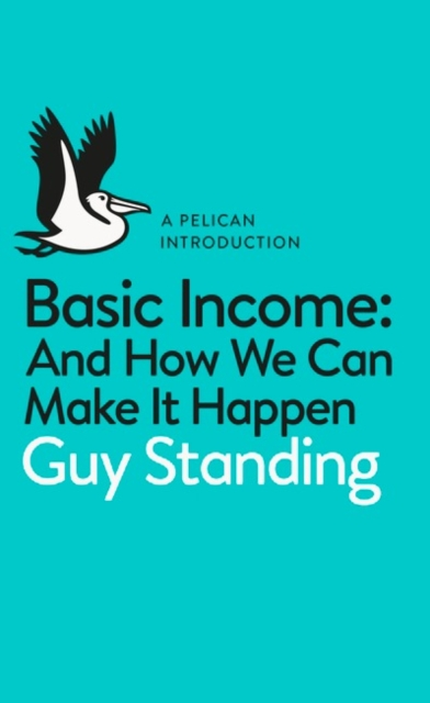 Image for Basic Income : And How We Can Make It Happen