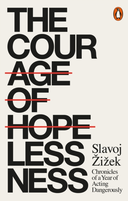 Cover for: The Courage of Hopelessness : Chronicles of a Year of Acting Dangerously