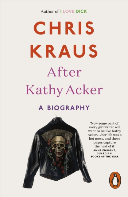 Image for After Kathy Acker : A Biography