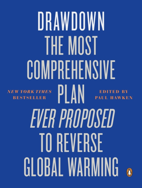 Cover for: Drawdown : The Most Comprehensive Plan Ever Proposed to Reverse Global Warming