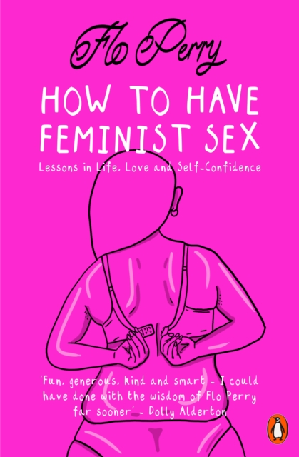 Image for How to Have Feminist Sex : A Fairly Graphic Guide