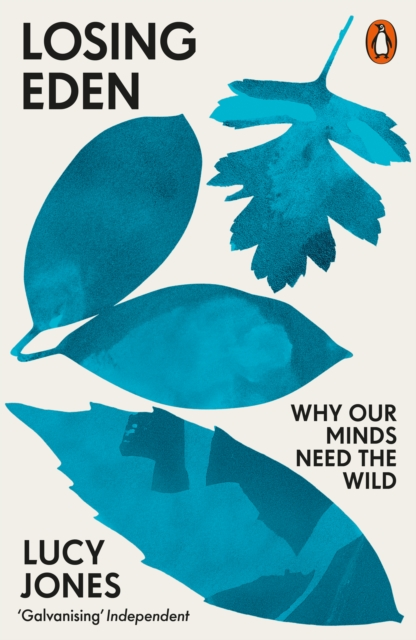 Image for Losing Eden : Why Our Minds Need the Wild
