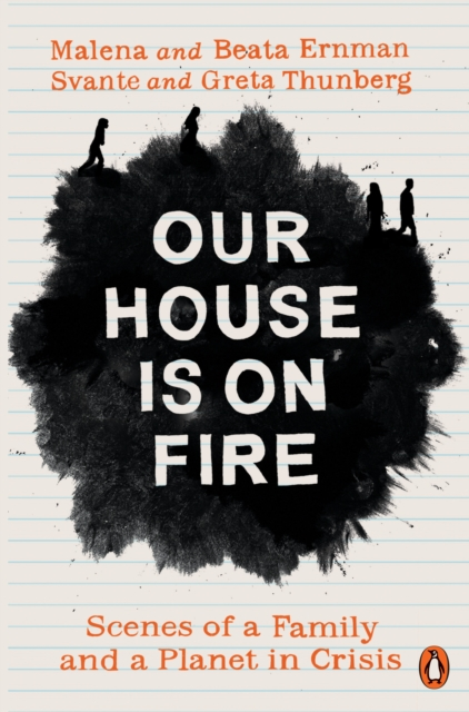 Cover for: Our House is on Fire : Scenes of a Family and a Planet in Crisis