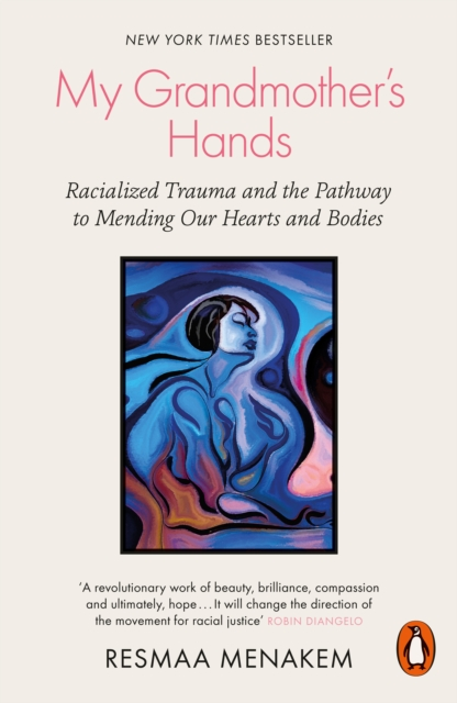 Cover for: My Grandmother's Hands : Racialized Trauma and the Pathway to Mending Our Hearts and Bodies
