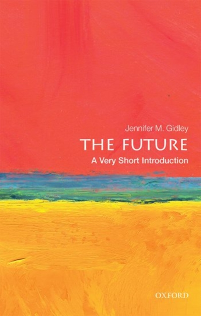 Cover for: The Future: A Very Short Introduction