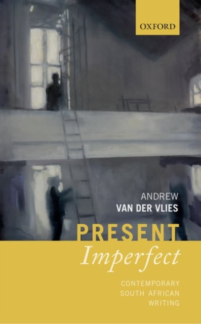 Present Imperfect, Van Der Vlies, Andrew (Reader in Global Anglophone Literatur.