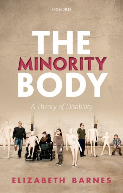 Image for The Minority Body : A Theory of Disability