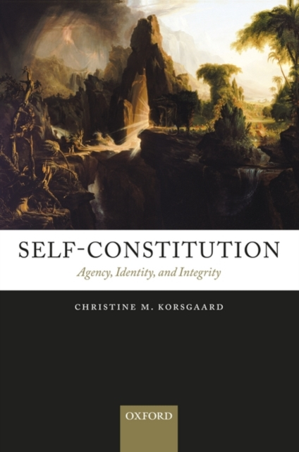 Cover for: Self-Constitution : Agency, Identity, and Integrity