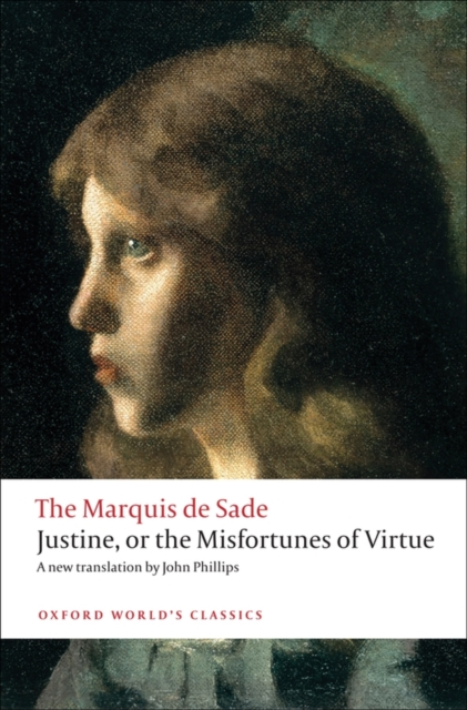 Justine, or the Misfortunes of Virtue (Oxford World's Classics) (. 9780199572847