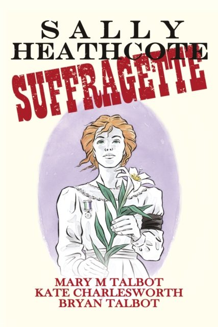 Cover for: Sally Heathcote : Suffragette