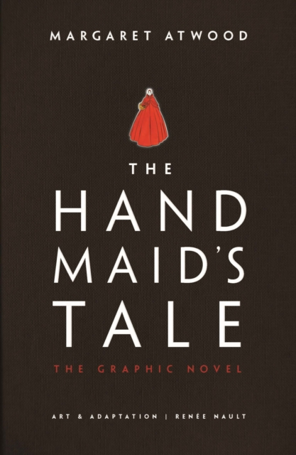 Cover for: The Handmaid's Tale : The Graphic Novel