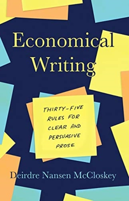 Image for Economical Writing, Third Edition : Thirty-Five Rules for Clear and Persuasive Prose
