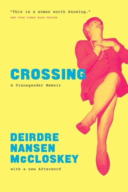 Cover for: Crossing : A Transgender Memoir