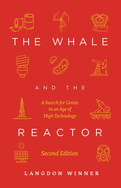 Cover for: The Whale and the Reactor : A Search for Limits in an Age of High Technology, Second Edition