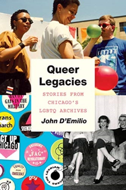 Image for Queer Legacies : Stories from Chicago's Lgbtq Archives