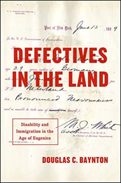 Image for Defectives in the Land : Disability and Immigration in the Age of Eugenics