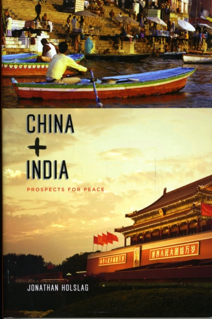 China and India: Prospects for Peace (Contemporary Asia in the World) (Hardcove.