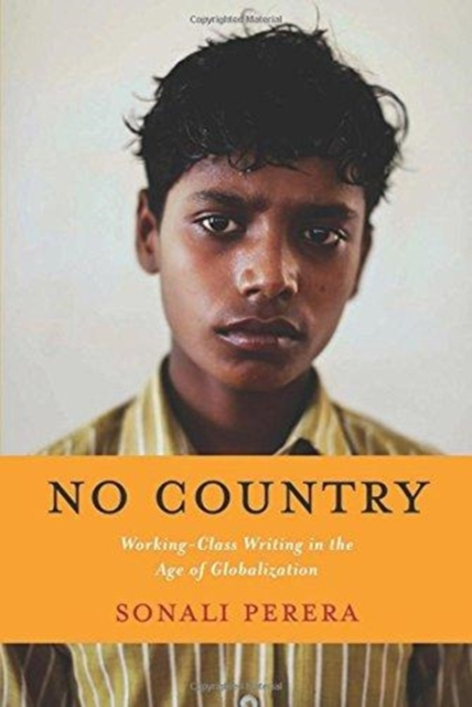 Cover for: No Country : Working-Class Writing in the Age of Globalization