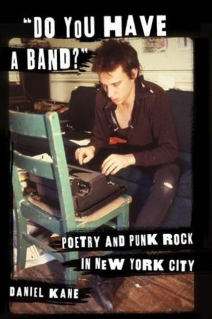 Cover for: Do You Have a Band? : Poetry and Punk Rock in New York City