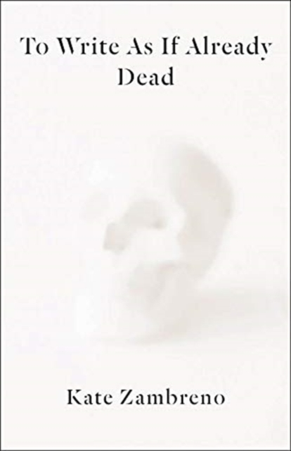 Cover for: To Write as if Already Dead