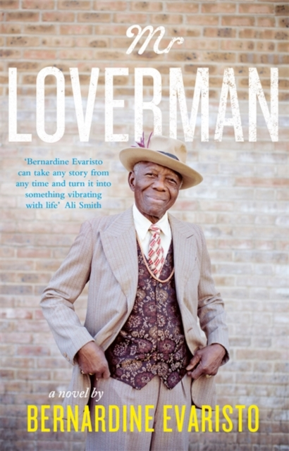 Cover for: Mr Loverman : From the Booker prize-winning author of Girl, Woman, Other
