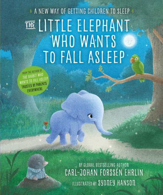 The Little Elephant Who Wants to Fall Asleep: A New Way of Getting Children to .