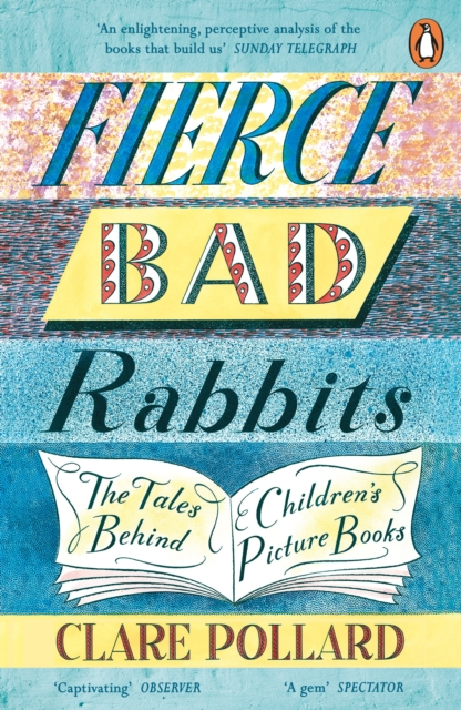 Image for Fierce Bad Rabbits : The Tales Behind Children's Picture Books