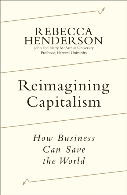 Cover for: Reimagining Capitalism : How Business Can Save the World